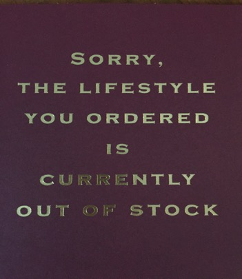 lifestyle quote: sorry, the lifestyle you ordered is out of stock