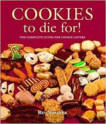 Bev Shaffer Cookbooks - Cookies to Die For